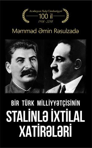 Bir Türk milliyyətçisinin Stalinlə ixtilal xatirələri