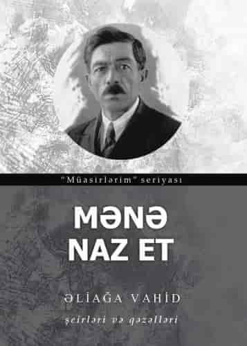 Mənə naz et (Şeirləri və qəzəlləri)