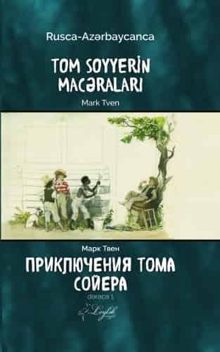 Tom Soyyerin Macəraları – Приключения Тома Сойера (Rusca-Azərbaycanca)