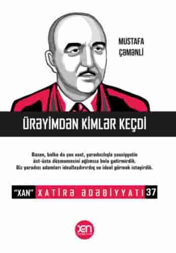 Ürəyimdən kimlər keçdi – Xatirə Ədəbiyyatı 37.