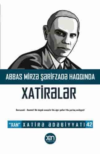 Abbas Mirzə Şərifzadə haqqında xatirələr – Xatirə Ədəbiyyatı 42.