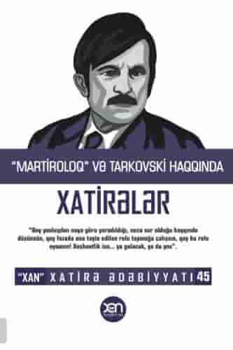 """""""Martiroloq"""" və Tarkovski haqqında xatirələr – Xatirə Ədəbiyyatı 45."""